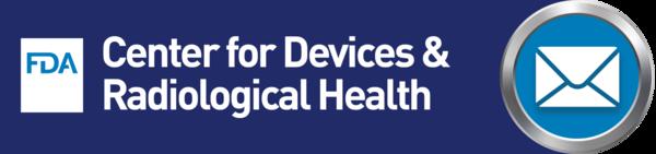 �ㅻ�: FDA - Center for Devices and Radiological Health